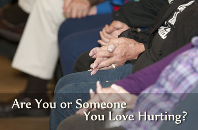 Are you or someone you love hurting?